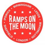 Logo: Red circle, white text. Central text reads: Ramps on the Moon. Outer text reads: Birmingham, Ipswitch, Leeds, Nottingham, London, Sheffield