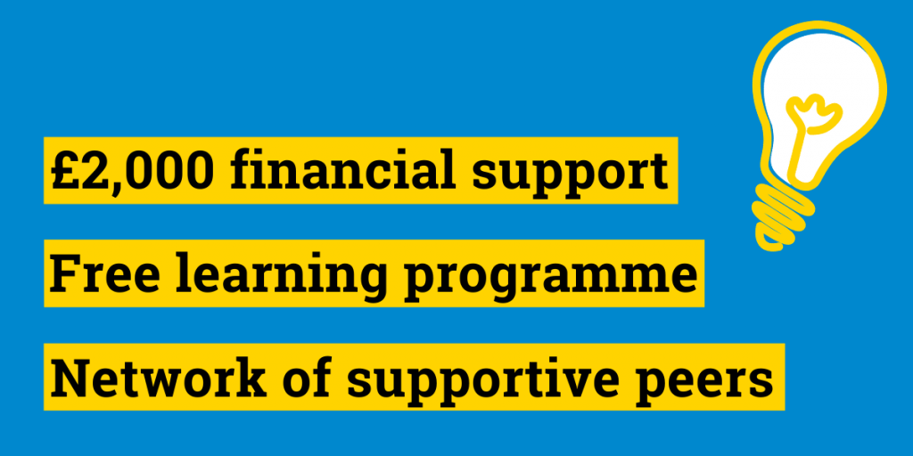 "Infographic showing a blue background and yellow-highlighted black copy that reads: ""£2,000 financial support, Free learning programme, Network of supportive peers""."