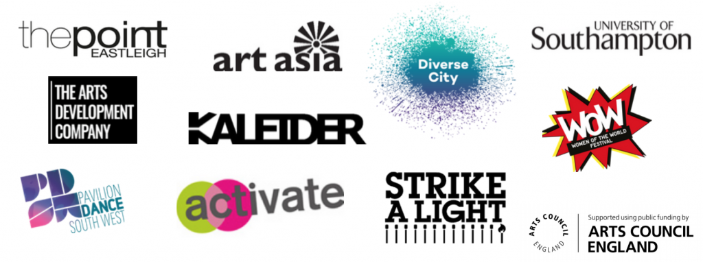 Logos for The Point Eastleigh, Arts Asia, Diverse City, The Arts Development Company, Kaleider, Pavilion Dance South West, Activate Performing Arts, Strike A Light. Supported by University of Southampton, WOW Women of the World Festival and Arts Council England.