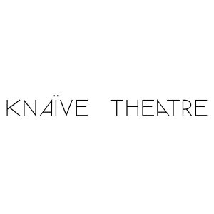 "Knaïve logo: Thin, modern-style letters spell out: ""Knaïve Theatre"" in black on a white background."